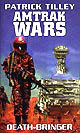 Amtrak Wars - Death-Bringer - Book 5