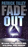 Fade-Out - The classic close-encounter novel often copied... never surpassed